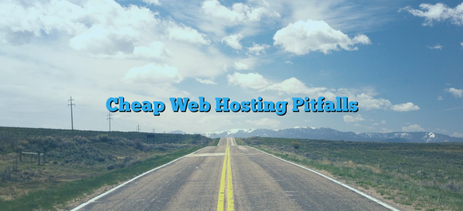 Cheap Web Hosting Pitfalls