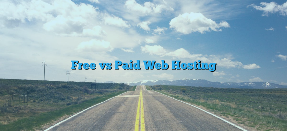 Free vs Paid Web Hosting